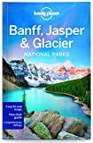 img - for Lonely Planet Banff, Jasper and Glacier National Parks (Travel Guide) book / textbook / text book