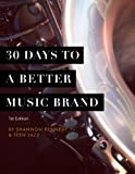 img - for 30 Days to a Better Music Brand book / textbook / text book
