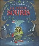 echange, troc Christelle Chatel, Charlotte Grossetête, Pascale Hédelin, Collectif - Les merveilleuses histoires de La Petite Souris