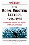 The Born - Einstein Letters: Friendship, Politics and Physics in Uncertain Times (MacSci) by Max Born