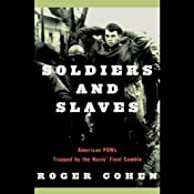 Soldiers and Slaves: American POWs Trapped by the Nazis' Final Gamble | [Roger Cohen]