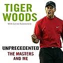 Unprecedented: The Masters and Me Hörbuch von Tiger Woods Gesprochen von: Scott Van Pelt, Tiger Woods - introduction