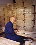 Eating Rice from Bamboo Roots: The Social History of a Community of Handicraft Papermakers in Rural Sichuan, 1920-2000 (Harvard East Asian Monographs)