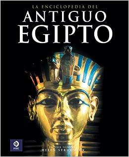 La enciclopedia del antiguo Egipto (Enciclopedias y grandes obras