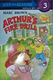 Arthur s Fire Drill (Step-Into-Reading, Step 3)