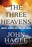 img - for The Three Heavens: Angels, Demons and What Lies Ahead book / textbook / text book