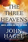 The Three Heavens: Angels, Demons and...