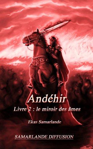 Couverture du livre Andéhir, livre 2 : le miroir des âmes