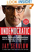 #9: Undemocratic: Rogue, Reckless and Renegade: How the Government is Stealing Democracy One Agency at a Time