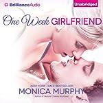 One Week Girlfriend: A Novel (       UNABRIDGED) by Monica Murphy Narrated by Kate Rudd, Luke Daniels