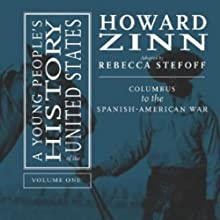A Young People's History of the United States (       UNABRIDGED) by Howard Zinn, Rebecca Stefoff Narrated by Jeff Zinn