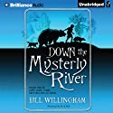 Down the Mysterly River (       UNABRIDGED) by Bill Willingham Narrated by Dick Hill
