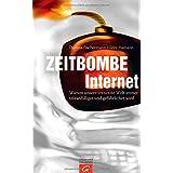 """Zeitbombe Internet: Warum unsere vernetzte Welt immer st�ranf�lliger und gef�hrlicher wirdvon """"Thomas Fischermann"""""""