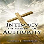Intimacy: The Beginning of Authority | Catrina J. Sparkman
