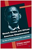 Barack Obama and African American Empowerment: The Rise of Black Americas New Leadership (Critical Black Studies)