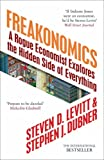 Steven D. Levitt Freakonomics: A Rogue Economist Explores the Hidden Side of Everything