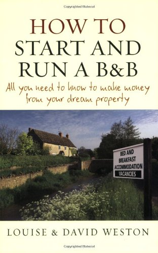 How to Start and Run a B and B: All you need to know to make money from your dream property (Weston Hotel compare prices)