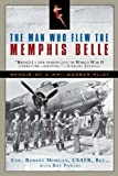 img - for The Man Who Flew the Memphis Belle: Memoir of a WWII Bomber Pilot book / textbook / text book
