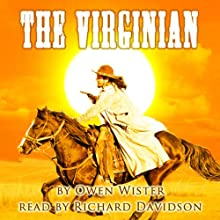 The Virginian (       UNABRIDGED) by Owen Wister Narrated by Richard Davidson