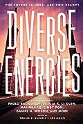 Diverse Energies by K. Tempest Bradford, Rahul Kanakia, Malinda Lo, Cindy Pon, Paolo Bacigalupi, Ursula K. Le Guin, Ken Liu, Rajan Khanna cover image