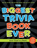 Biggest Trivia Book Ever: And That's a Fact!