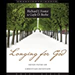 Longing for God: Seven Paths of Christian Devotion | Richard Foster,Gayle D. Beebe