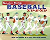 img - for Baseball Step-by-Step (Skills in Motion) book / textbook / text book