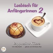 Cappuccino-Küsse (Lesbisch für Anfängerinnen 2) | Celia Martin
