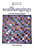 Wall Hangings: Patchwork, Quilting and Applique Elaine Hammond