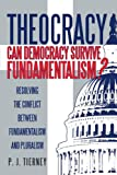 img - for Theocracy: Can Democracy Survive Fundamentalism?: Resolving the Conflict Between Fundamentalism and Pluralism book / textbook / text book