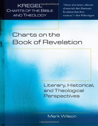 Charts on the Book of Revelation: Literary, Historical, and Theological Perspectives (Kregel Charts of the Bible and Theology) (Kregel Charts compare prices)