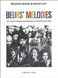 Beurs' mélodies : cent ans de chansons immigrées maghrébines en France