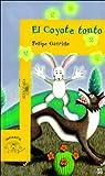 El Coyote Tonto (Infantil Alfaguara) (Spanish Edition)