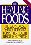 img - for The Healing Foods: The Easy-To-Use, One-Source Guide for Better Health Through Nutrition book / textbook / text book