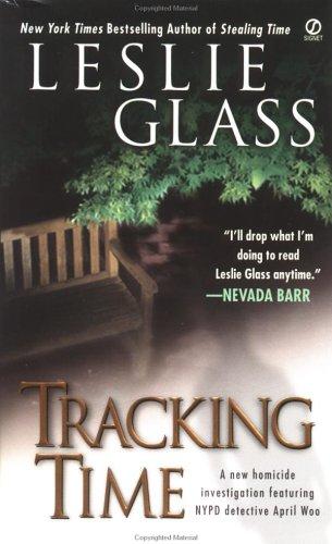 Tracking Time (April Woo Suspense Novels (Paperback)), Leslie Glass