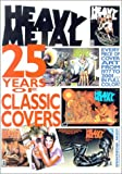 Heavy Metal: 25 Years of Covers (1882931742) by John Workman