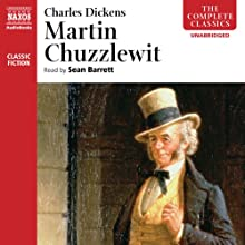 Martin Chuzzlewit (       UNABRIDGED) by Charles Dickens Narrated by Sean Barrett