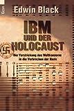 IBM und der Holocaust. Die Verstrickung des Weltkonzerns in die Verbrechen der Nazis. (3548750877) by Black, Edwin