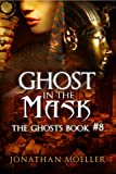 Ghost in the Mask (The Ghosts)