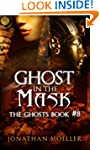Ghost in the Mask (The Ghosts Book 8)