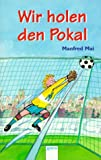 Wir holen den Pokal (340102258X) by Manfred Mai