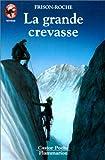 img - for La Grande crevasse book / textbook / text book