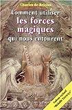 echange, troc Charles de Bricius - Comment utiliser les forces magiques qui nous entourent