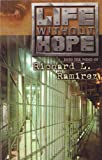 Life Without Hope: Into the Mind of Richard L. Ramirez