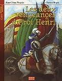 """Afficher """"Les Deux vengeances du roi Henri"""""""