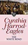 The White Road (Morland Dynasty Series) (0316861057) by Harrod-Eagles, Cynthia