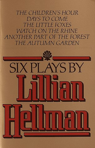 Six Plays by Lillian Hellman, Lillian Hellman