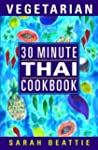 30 Minute Vegetarian Thai Cookbook