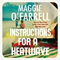 Instructions for a Heatwave (       UNABRIDGED) by Maggie O'Farrell Narrated by Dearbhla Molloy