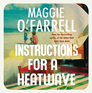 Instructions for a Heatwave | [Maggie O'Farrell]